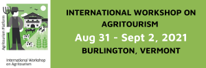 IWA - 2021 International Workshop on Agritourism @ Burlington, Vermont, USA